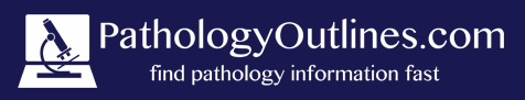 Pathology Outlines Pathologyoutlines Com
