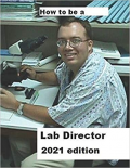How To Be A Lab Director 2021 edition, Free Book